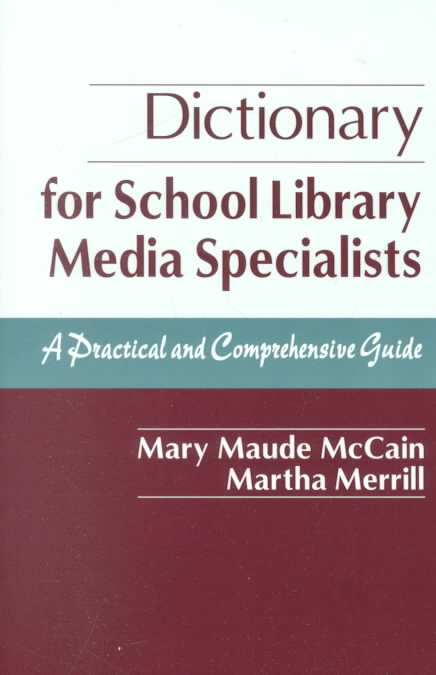 Dictionary for School Library Media Specialists By McCain, Mary Maude/ Merrill, Martha